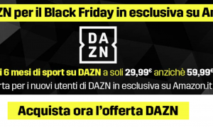 Offerta DAZn Black Friday Amazon