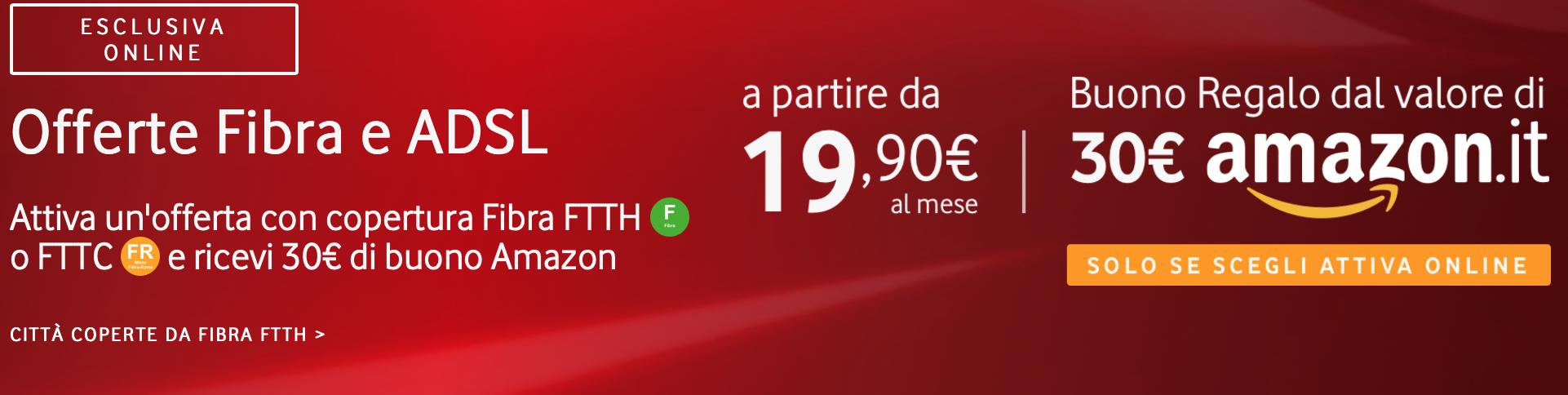 Vodafone vi regala un buono Amazon da 30 euro se attivate un'offerta Fibra e ADSL 1