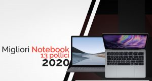 Guida Miglior Notebook 13 pollici