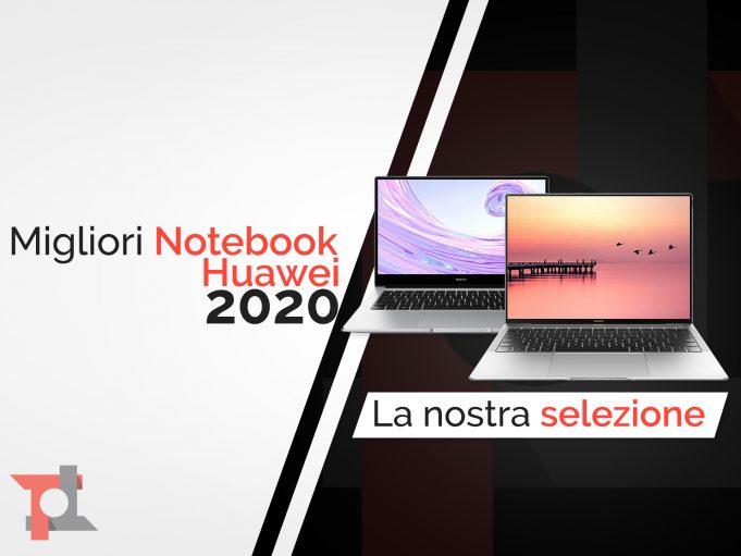 Guida migliori notebook Huawei
