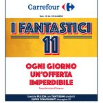 """Da Carrefour arrivano i """"Fantastici 11"""": ecco le offerte del volantino di marzo 1"""