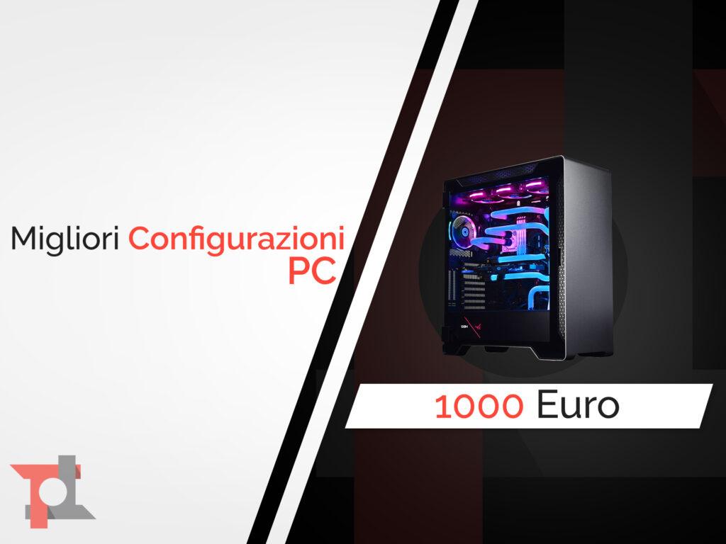 configurazione pc 1000 Euro