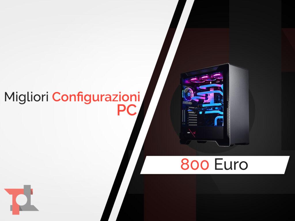 configurazione pc 800 Euro
