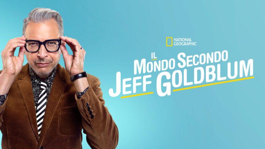 Il mondo secondo Jeff Goldblum - migliori serie TV su Disney+