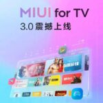 Xiaomi annuncia MIUI for TV 3.0, con un look rinnovato 3