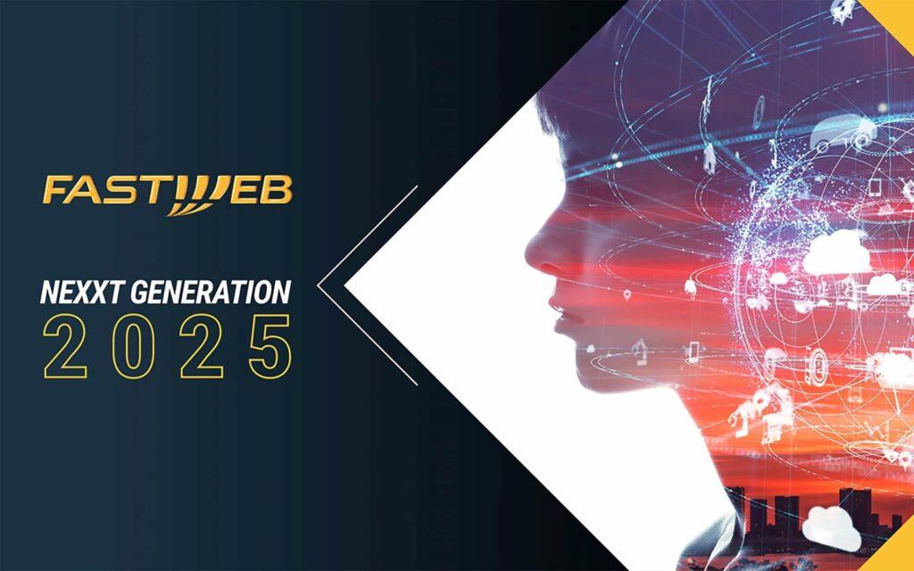 Fastweb NeXXt Generation 2025